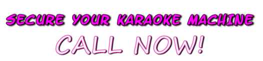Secure Your Karaoke Machine